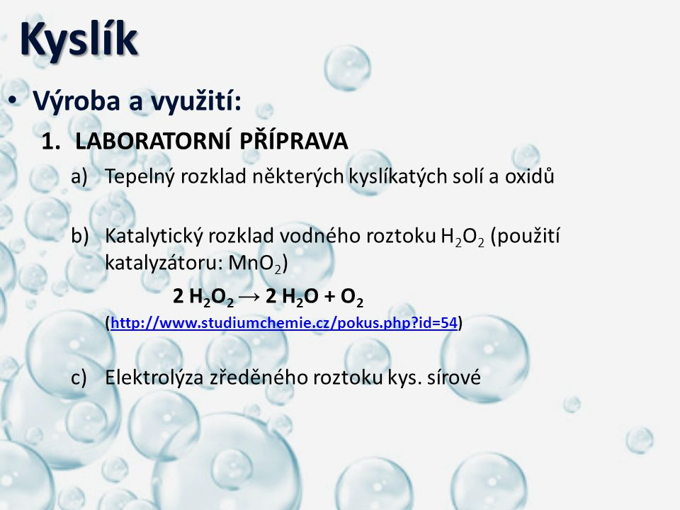 Kyslík Výroba a využití: LABORATORNÍ PŘÍPRAVA