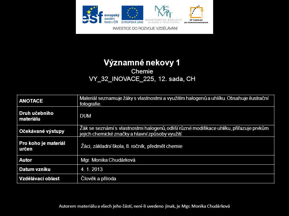 Významné nekovy 1 Chemie VY_32_INOVACE_225, 12. sada, CH ANOTACE