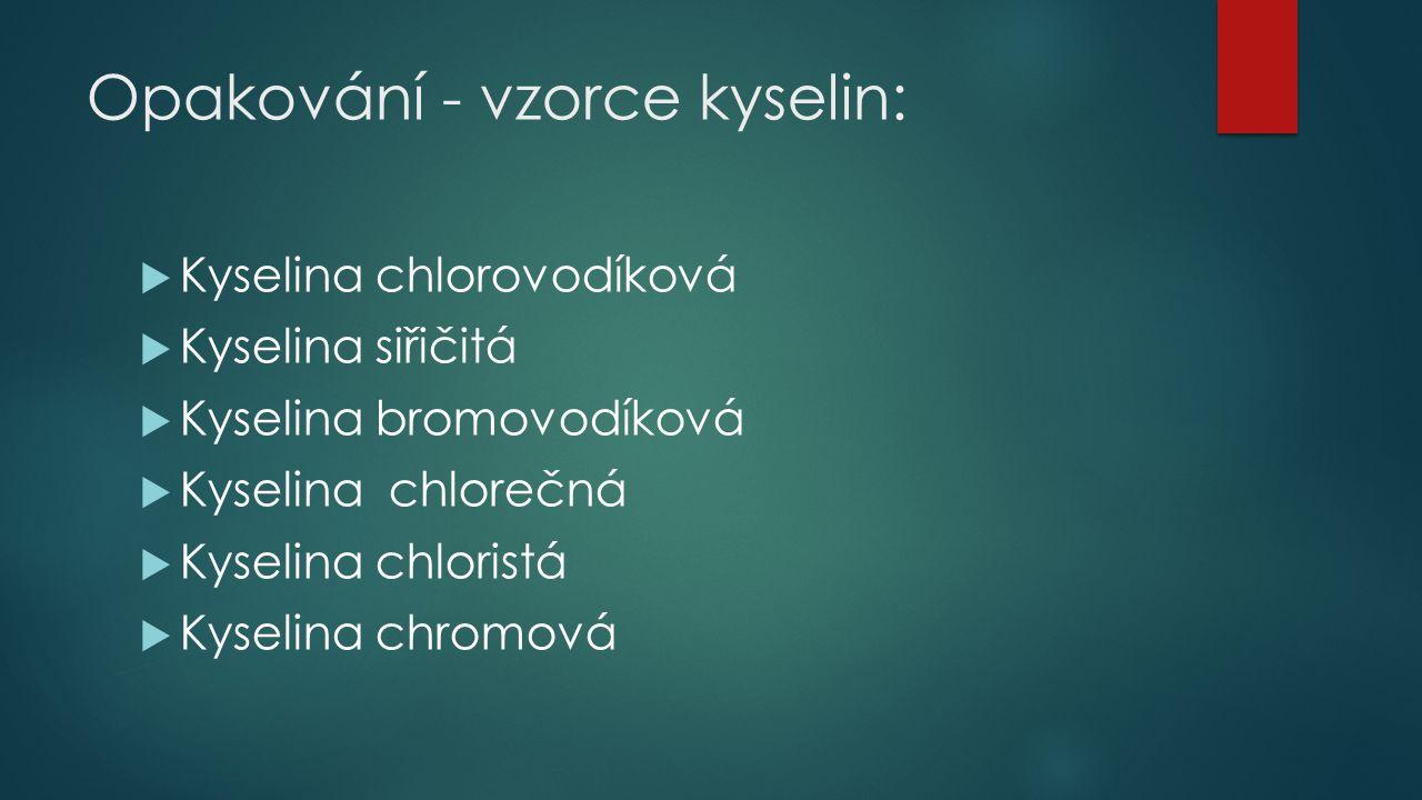 Opakování - vzorce kyselin: