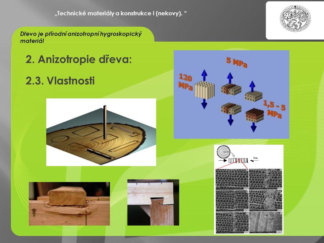 2. Anizotropie dřeva: 2.3. Vlastnosti