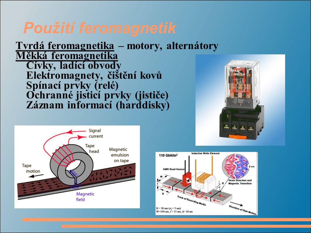 Použití feromagnetik Tvrdá feromagnetika – motory, alternátory