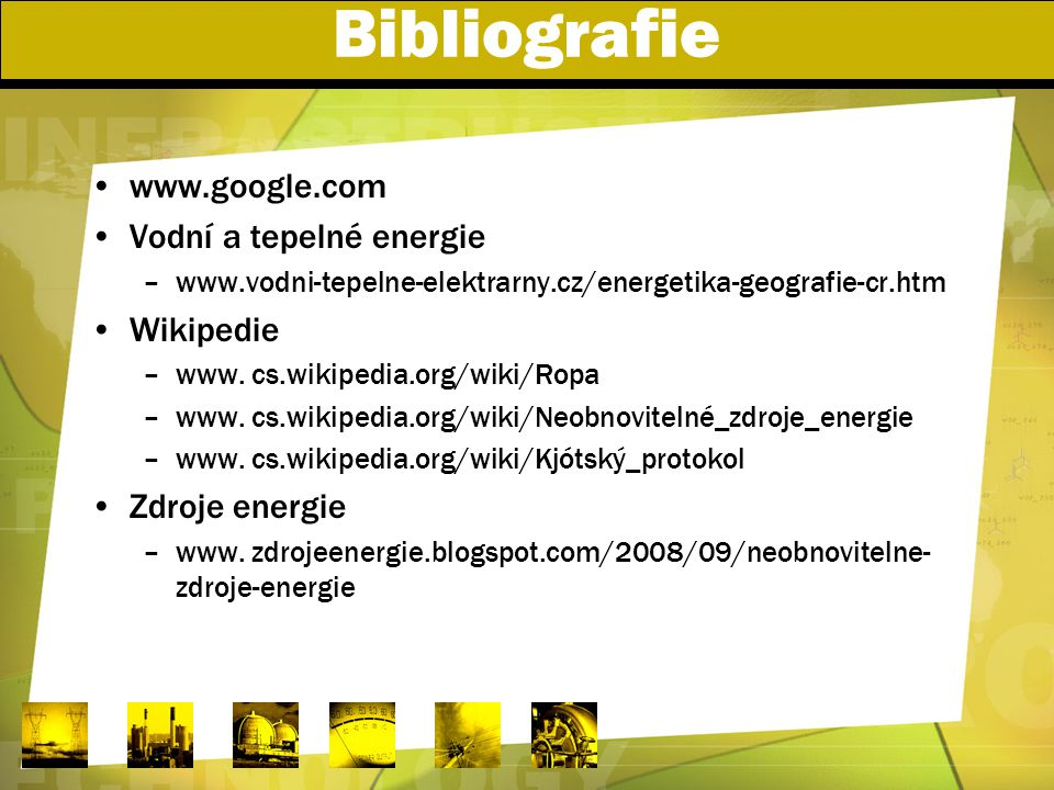 Bibliografie www.google.com Vodní a tepelné energie Wikipedie