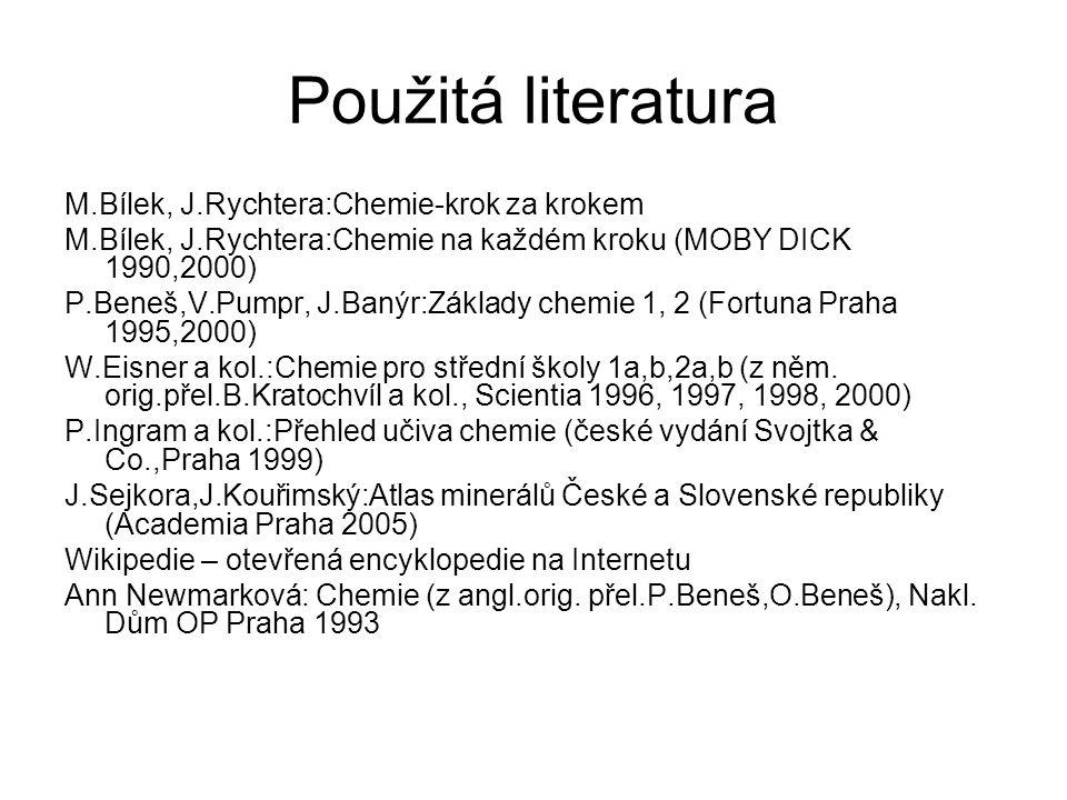 Použitá literatura M.Bílek, J.Rychtera:Chemie-krok za krokem