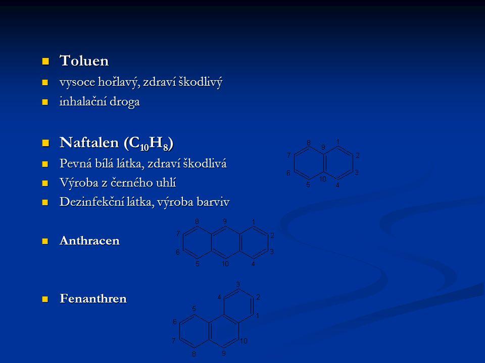 Toluen Naftalen (C10H8) vysoce hořlavý, zdraví škodlivý