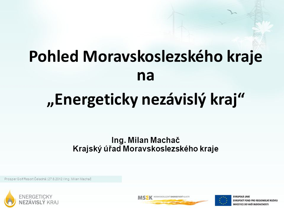 """Pohled Moravskoslezského kraje na """"Energeticky nezávislý kraj Ing"""