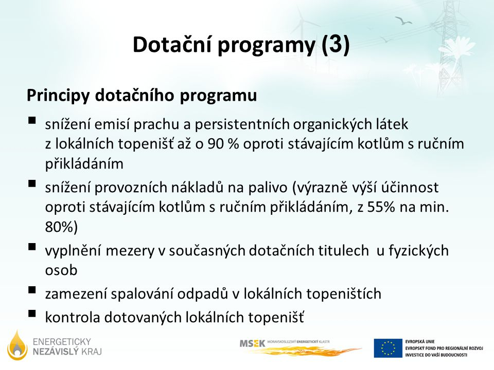 Dotační programy (3) Principy dotačního programu