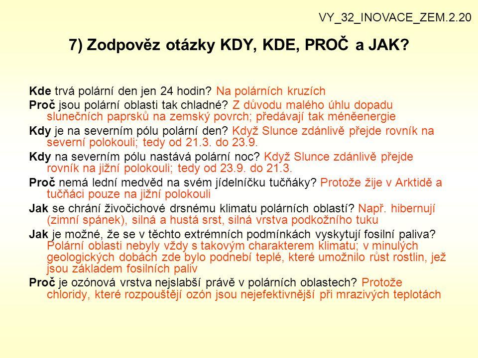 7) Zodpověz otázky KDY, KDE, PROČ a JAK