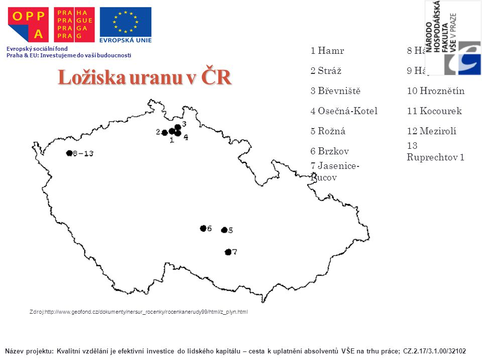 Ložiska uranu v ČR 1 Hamr 8 Hájek 2 Stráž 9 Hájek-S 3 Břevniště