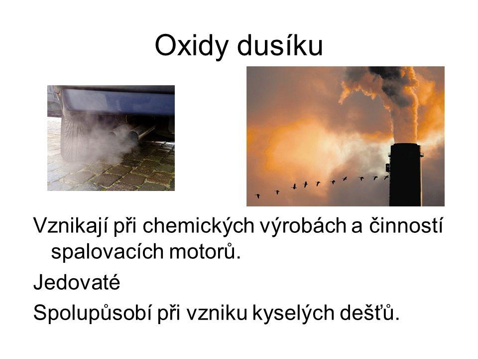 Oxidy dusíku Vznikají při chemických výrobách a činností spalovacích motorů.