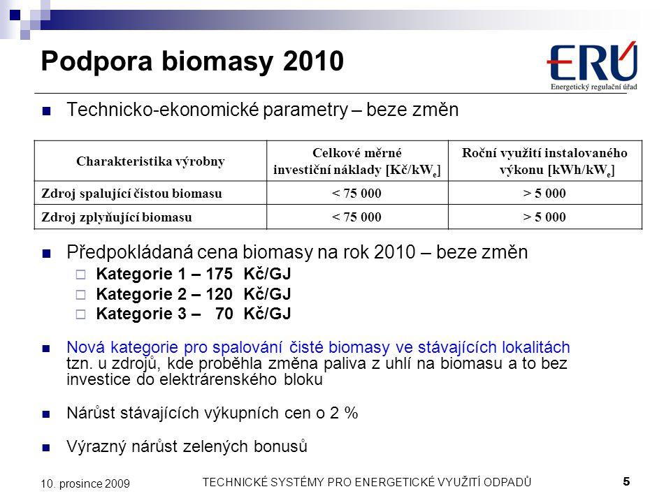 Podpora biomasy 2010 Technicko-ekonomické parametry – beze změn