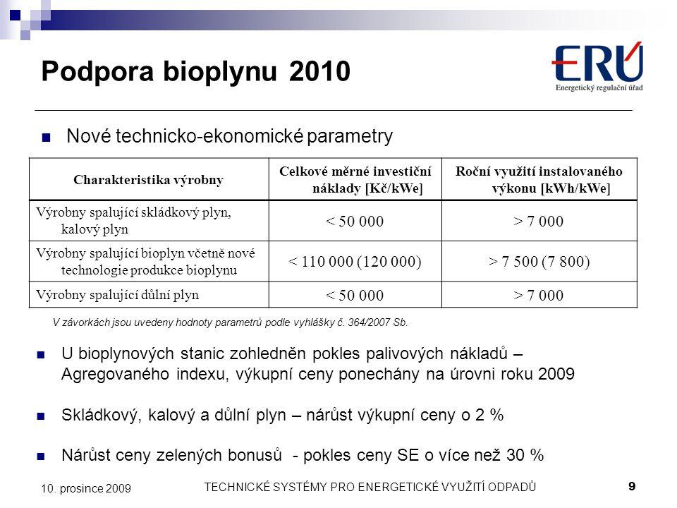 Podpora bioplynu 2010 Nové technicko-ekonomické parametry
