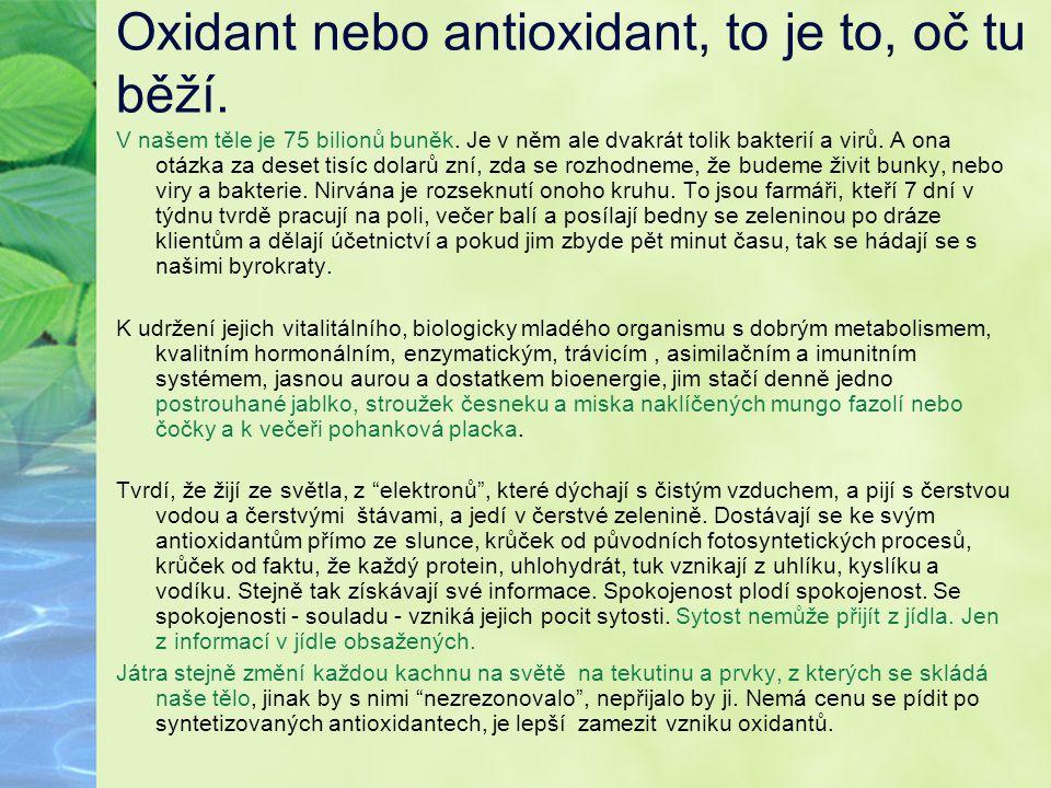Oxidant nebo antioxidant, to je to, oč tu běží.