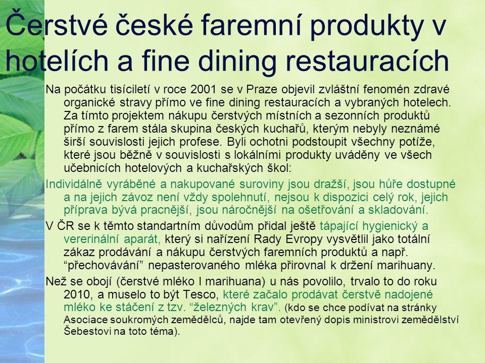 Čerstvé české faremní produkty v hotelích a fine dining restauracích