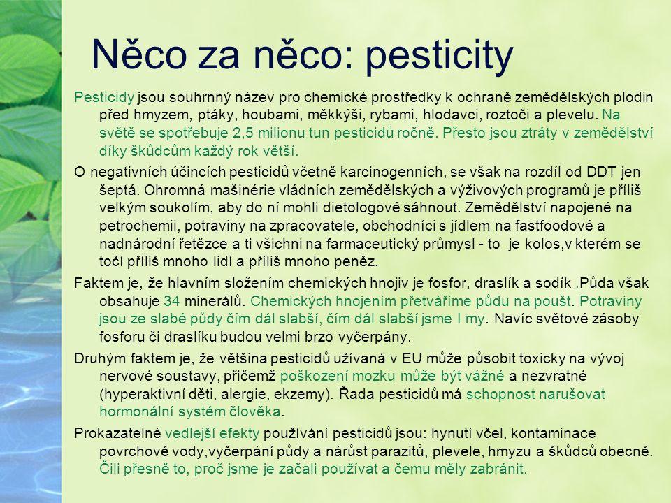 Něco za něco: pesticity