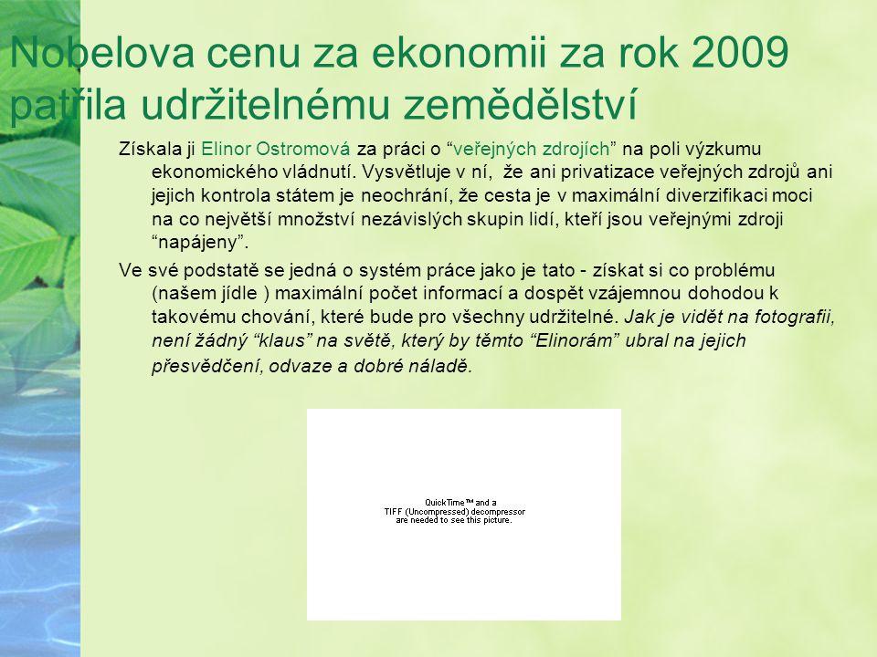 Nobelova cenu za ekonomii za rok 2009 patřila udržitelnému zemědělství