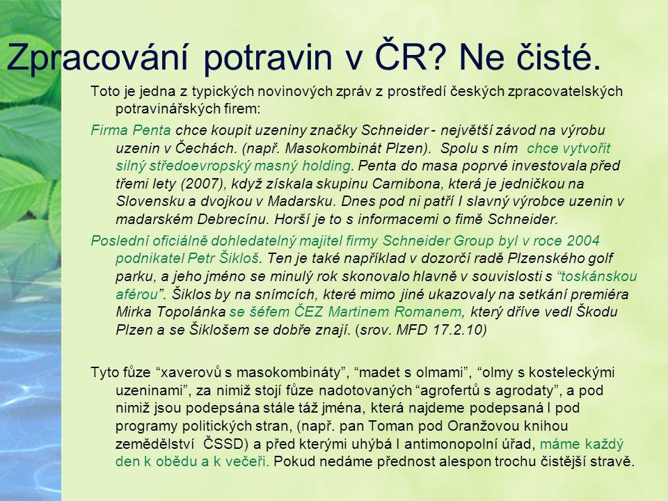 Zpracování potravin v ČR Ne čisté.