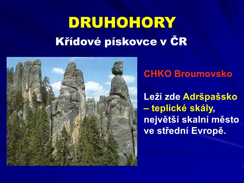 DRUHOHORY Křídové pískovce v ČR CHKO Broumovsko