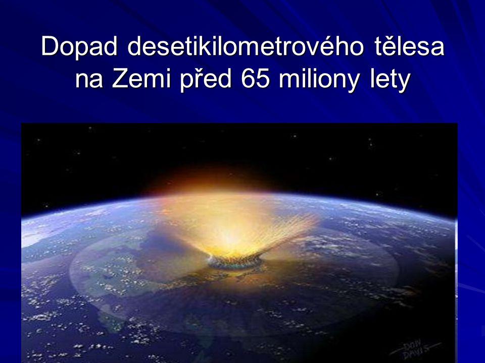 Dopad desetikilometrového tělesa na Zemi před 65 miliony lety