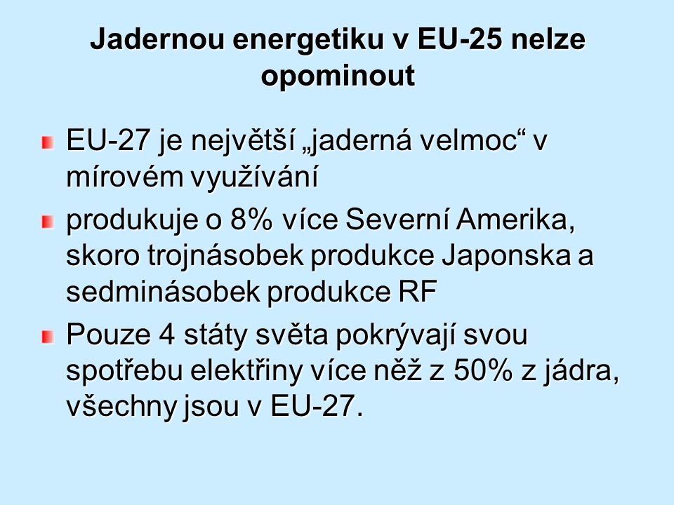 Jadernou energetiku v EU-25 nelze opominout