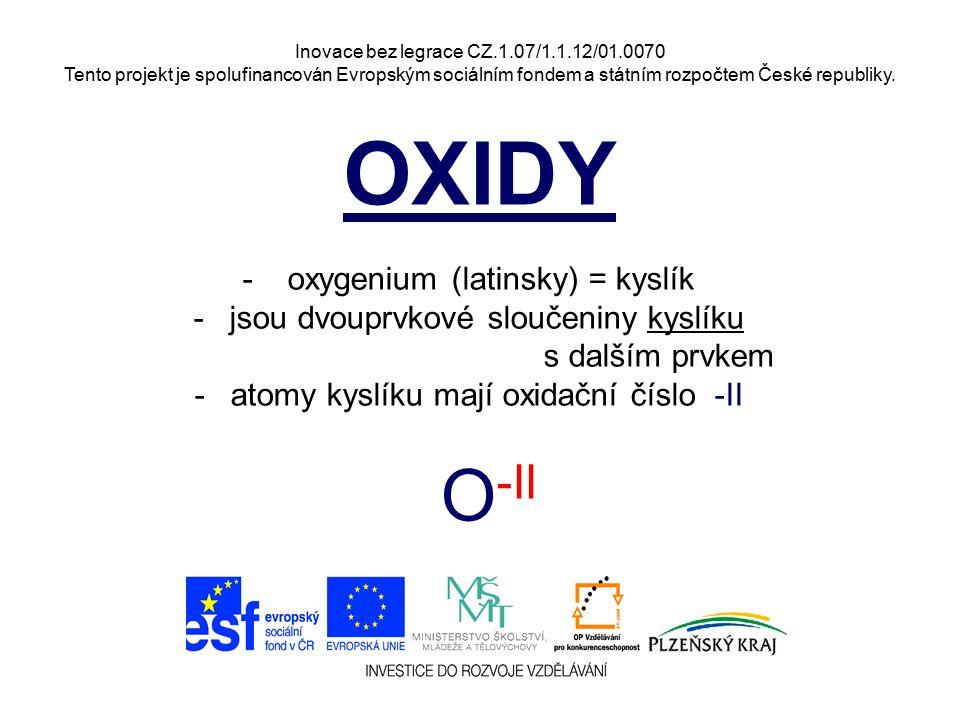 OXIDY O-II oxygenium (latinsky) = kyslík