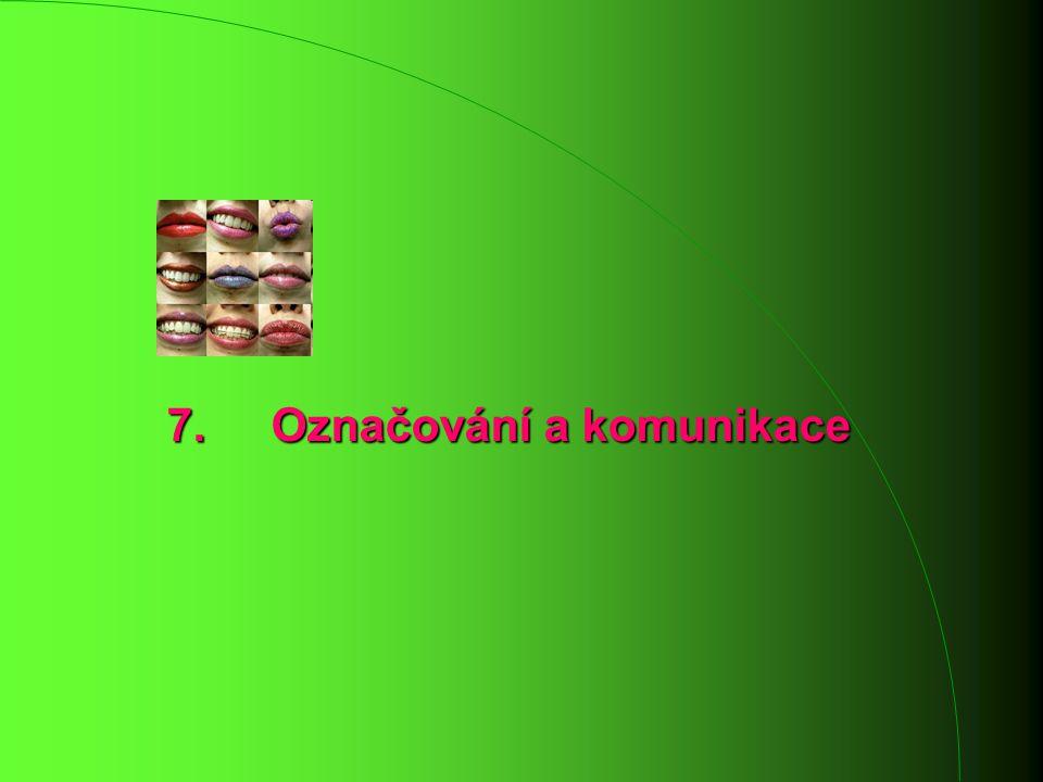 7. Označování a komunikace