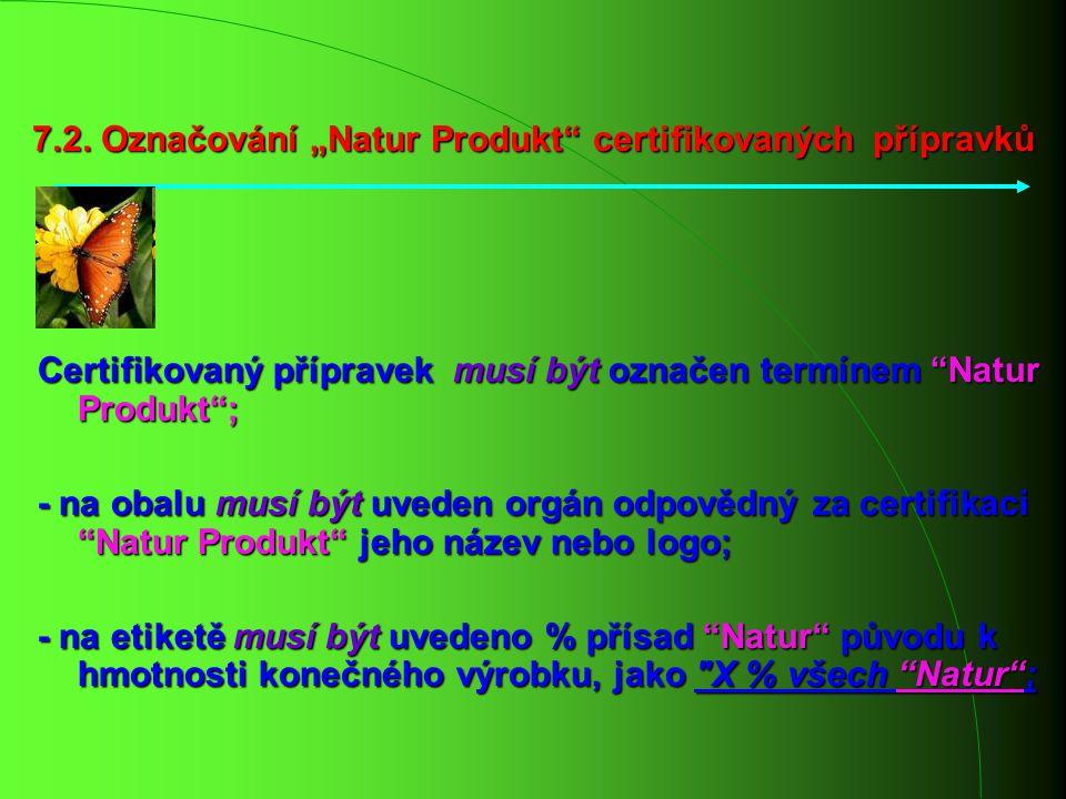 """7.2. Označování """"Natur Produkt certifikovaných přípravků"""