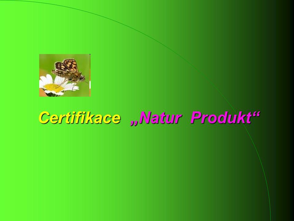 """Certifikace """"Natur Produkt"""