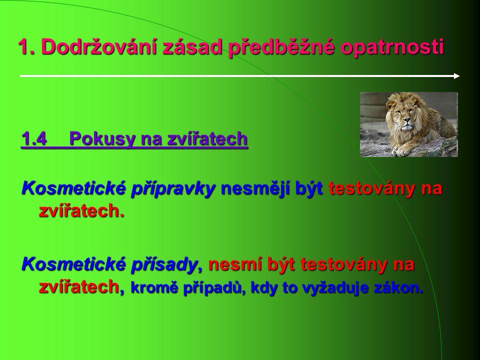 1. Dodržování zásad předběžné opatrnosti