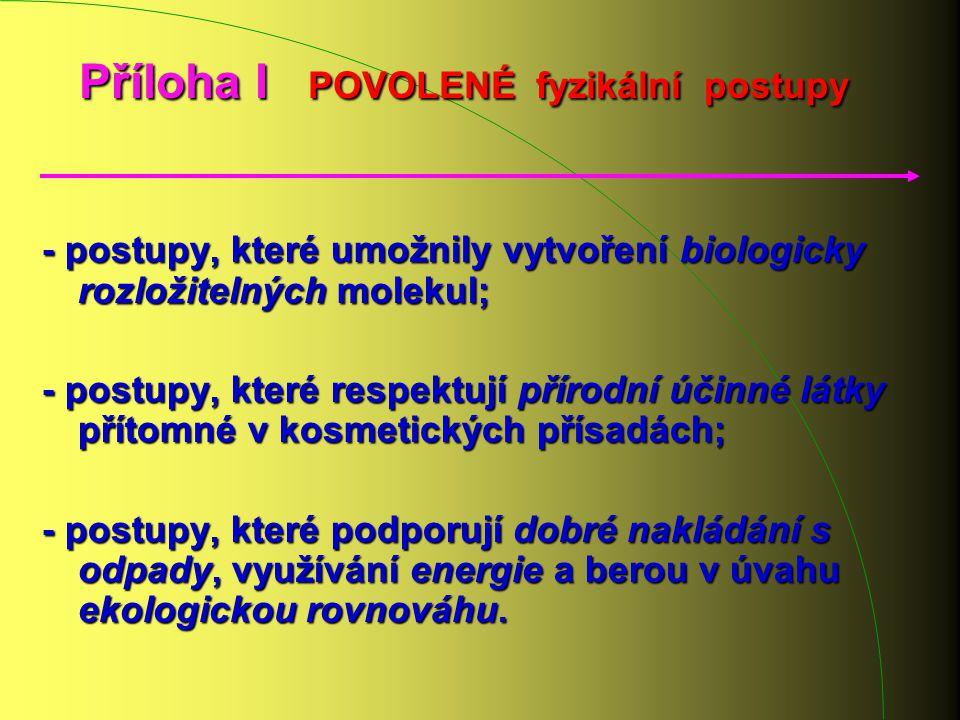 Příloha I POVOLENÉ fyzikální postupy