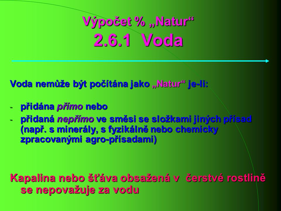"""Výpočet % """"Natur 2.6.1 Voda Voda nemůže být počítána jako """"Natur je-li: přidána přímo nebo."""