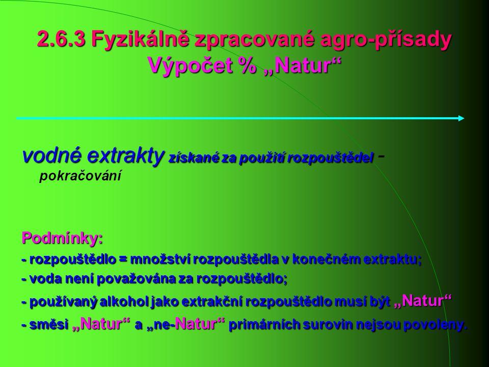 """2.6.3 Fyzikálně zpracované agro-přísady Výpočet % """"Natur"""
