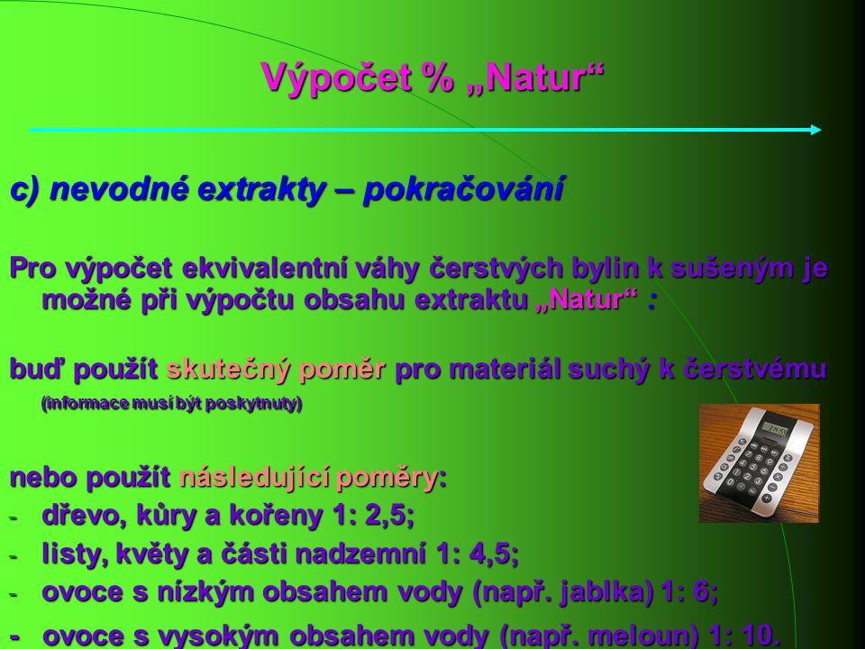 """Výpočet % """"Natur c) nevodné extrakty – pokračování"""