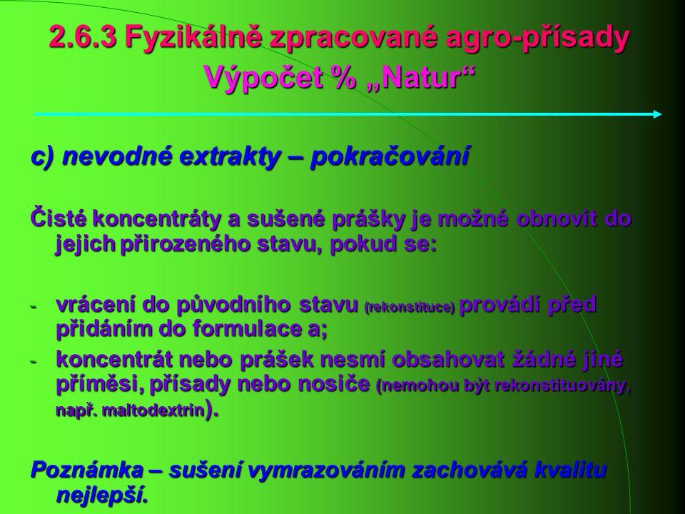2.6.3 Fyzikálně zpracované agro-přísady