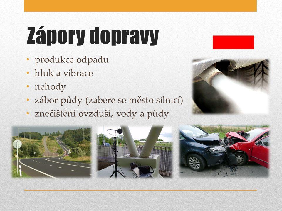 Zápory dopravy produkce odpadu hluk a vibrace nehody