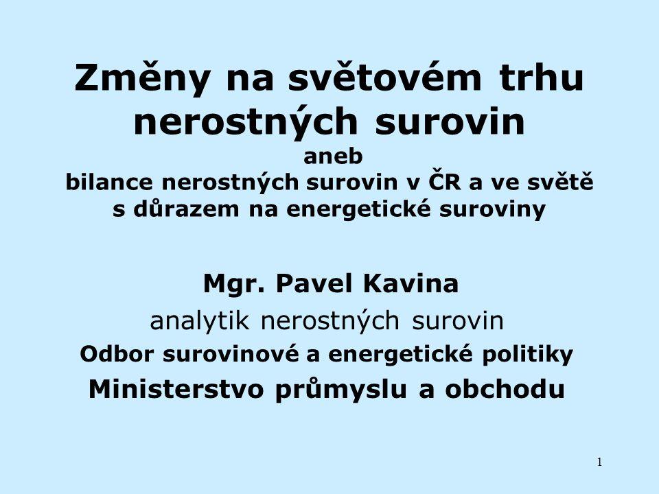 Změny na světovém trhu nerostných surovin aneb bilance nerostných surovin v ČR a ve světě s důrazem na energetické suroviny
