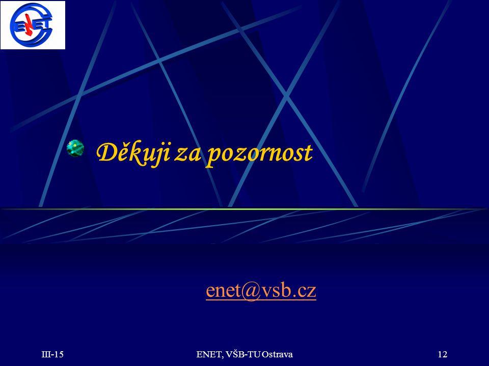 Děkuji za pozornost enet@vsb.cz 4-17 ENET, VŠB-TU Ostrava