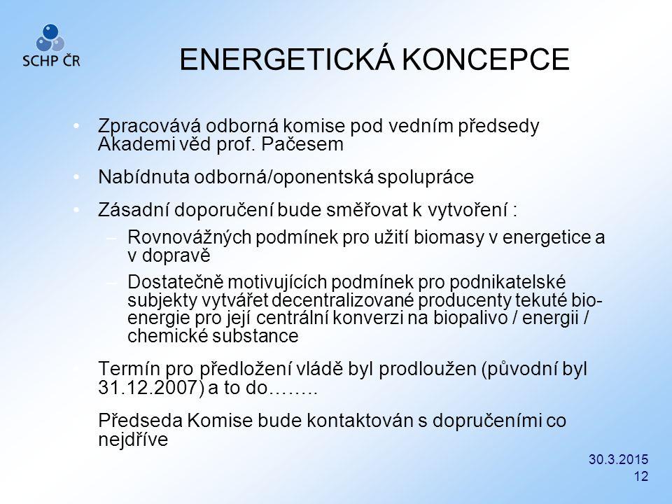 ENERGETICKÁ KONCEPCE Zpracovává odborná komise pod vedním předsedy Akademi věd prof. Pačesem. Nabídnuta odborná/oponentská spolupráce.