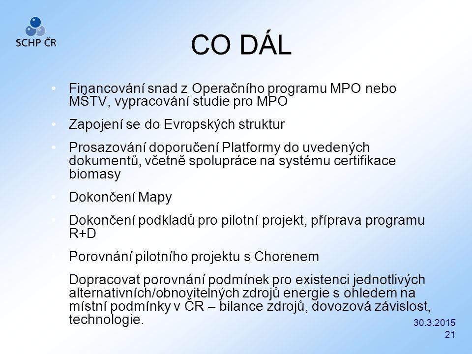 CO DÁL Financování snad z Operačního programu MPO nebo MŠTV, vypracování studie pro MPO. Zapojení se do Evropských struktur.