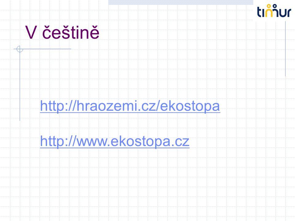 V češtině http://hraozemi.cz/ekostopa http://www.ekostopa.cz
