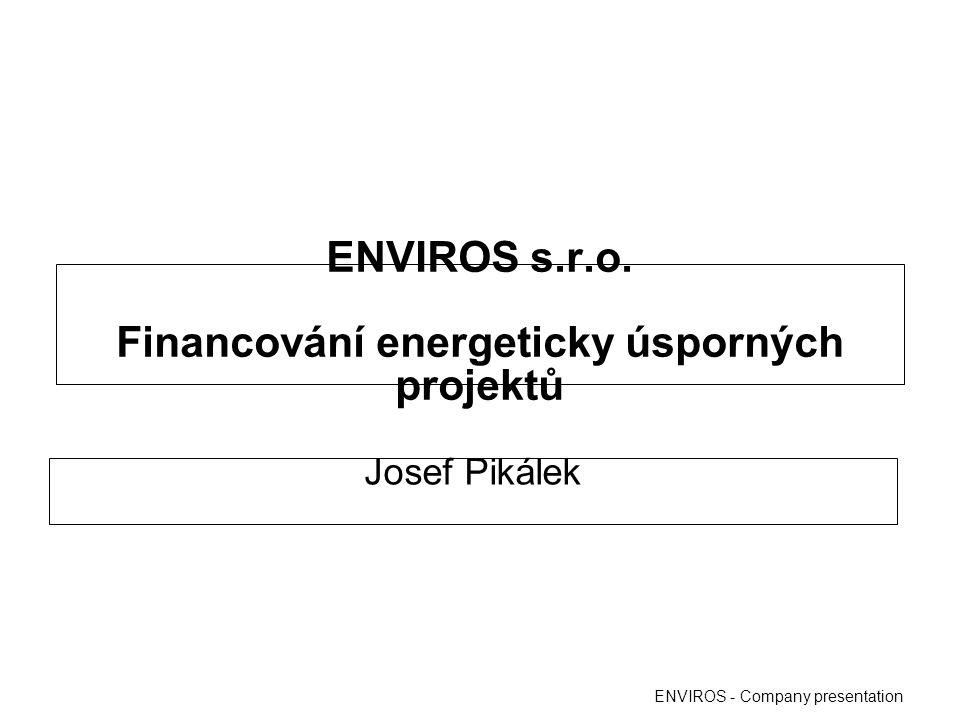 ENVIROS s.r.o. Financování energeticky úsporných projektů