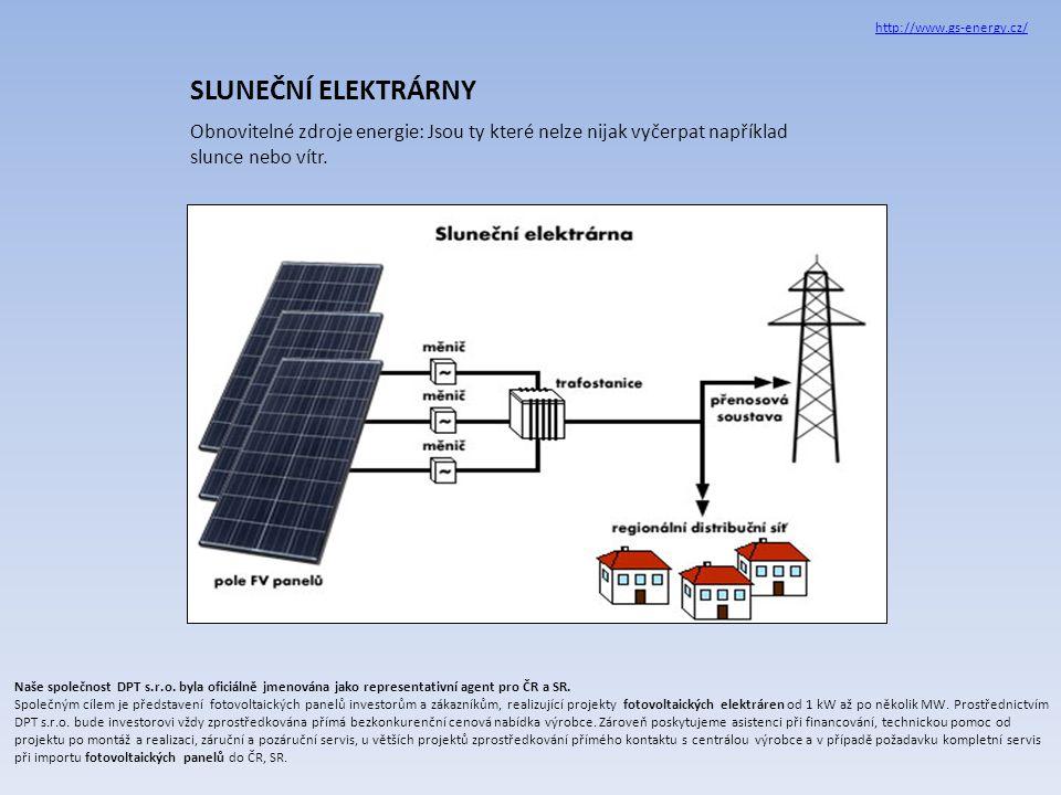http://www.gs-energy.cz/ SLUNEČNÍ ELEKTRÁRNY. Obnovitelné zdroje energie: Jsou ty které nelze nijak vyčerpat například slunce nebo vítr.