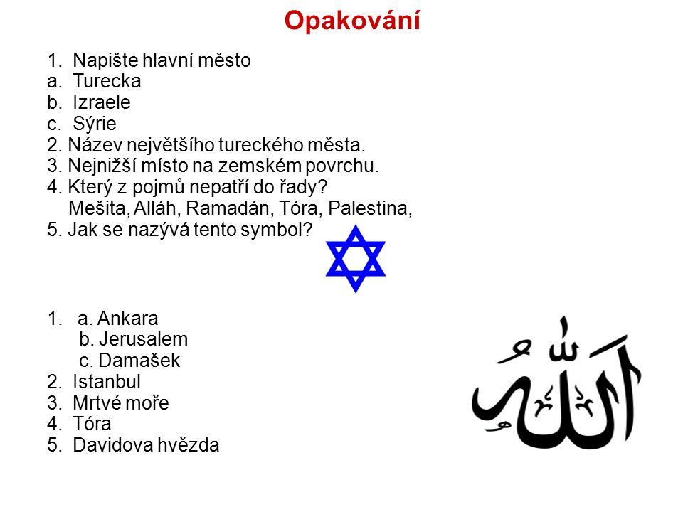 Opakování Napište hlavní město Turecka Izraele Sýrie