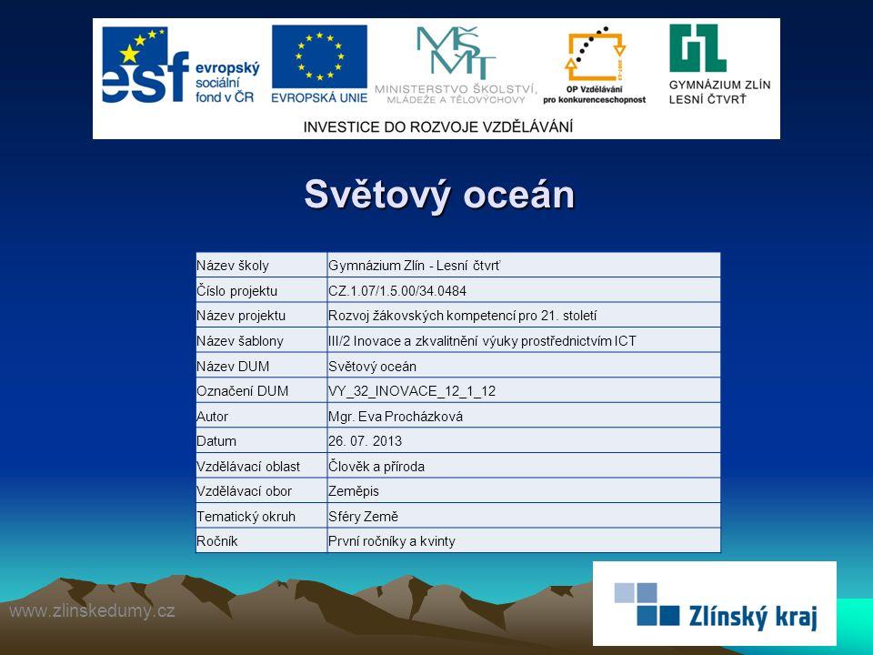Světový oceán www.zlinskedumy.cz Název školy