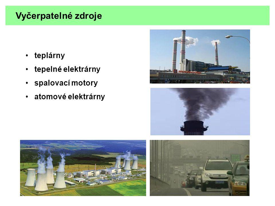 Vyčerpatelné zdroje teplárny tepelné elektrárny spalovací motory
