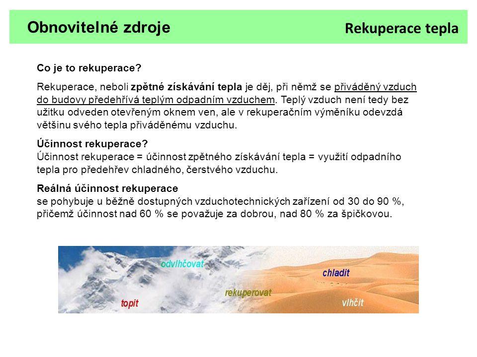 Obnovitelné zdroje Rekuperace tepla Co je to rekuperace