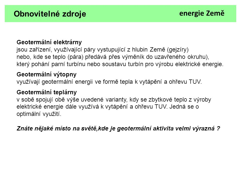 Obnovitelné zdroje energie Země Geotermální elektrárny