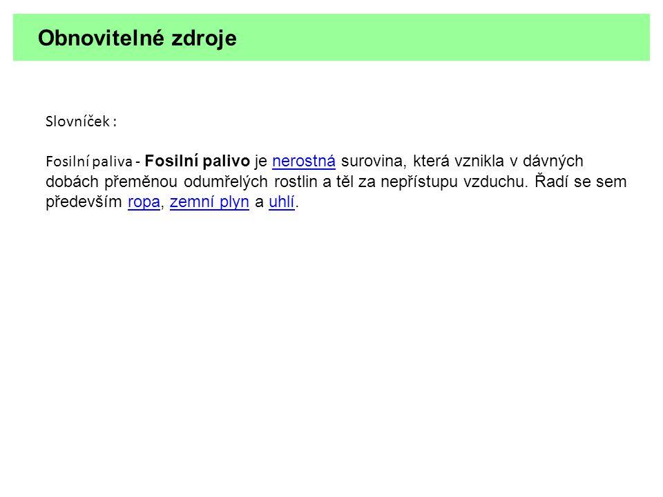 Obnovitelné zdroje Slovníček :