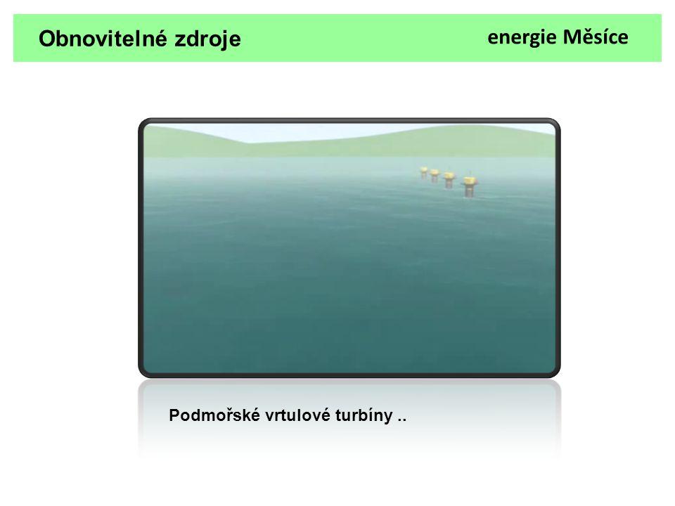 Obnovitelné zdroje energie Měsíce Podmořské vrtulové turbíny ..