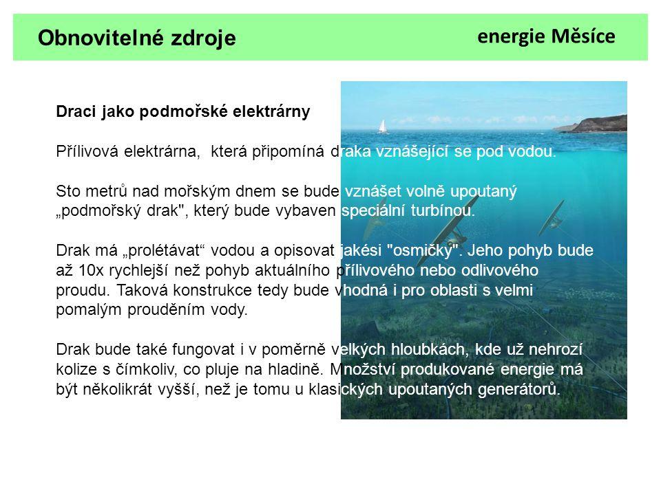 Obnovitelné zdroje energie Měsíce Draci jako podmořské elektrárny