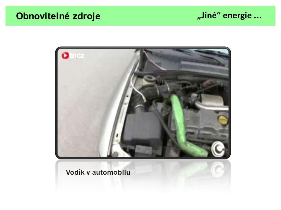 """Obnovitelné zdroje """"Jiné energie ... Vodík v automobilu"""